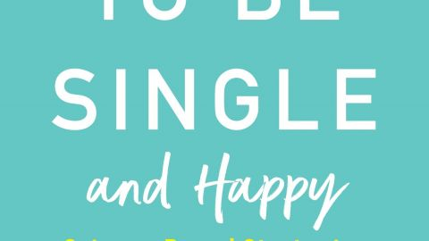 How to be single and happy – October 14,2020